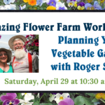 Planning Your Vegetable Garden with Roger Swain