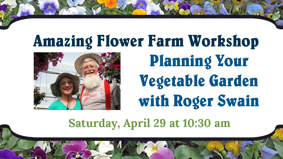 Workshop: Planning Your Vegetable Garden with Roger Swain